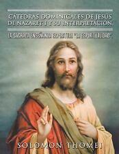Catedras Dominicales de Jesus de Nazaret I y Su Interpretacion : La Sagrada...