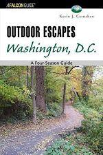 Outdoor Escapes Washington, D.C.: A Four-Season Guide (Outdoor Escape Series) C