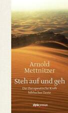 Steh auf und geh von Arnold Mettnitzer (2013, Gebundene Ausgabe)