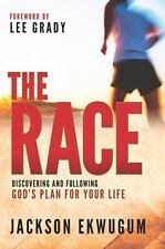 The Race: Discovering and Following God's Plan for Your Life
