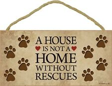 Novelty-Fun Wood Sign-Dog Plaque--A House is Not a Home Without Rescues