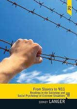 From Slavery To 9/11 : Readings in the Sociology and Social Psychology of...