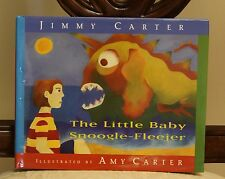 The Little Baby Snoogle-Fleejer by Jimmy Carter (1995, Hardcover) Signed By Both