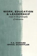 Work, Education, and Leadership: Essays in the Philosophy of Education-ExLibrary