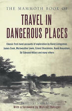 The Mammoth Book of Travel in Dangerous Places by John Keay (Paperback, 2002)