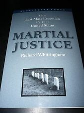 Martial Justice: The Last Mass Execution in the United States w Signed Letter