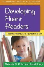Developing Fluent Readers : Teaching Fluency As a Foundational Skill by...