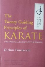 THE TWENTY GUIDING PRINCIPLES OF KARATE BY GICHIN FUNAKOSHI KUNG FU MARTIAL ARTS