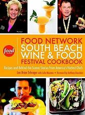 The Food Network South Beach Wine and Food Festival Cookbook : Recipes and...