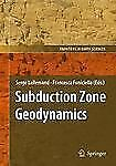 Subduction Zone Geodynamics Frontiers in Earth Sciences)