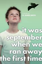 It Was September When We Ran Away the First Time - Smith, D. James - Hardcover