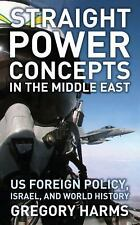 Straight Power Concepts in the Middle East: US Foreign Policy, Israel and World