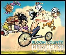 Bloom County - Episode XI : A New Hope by Berkeley Breathed (2016, Paperback)