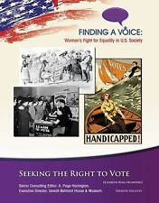 Seeking the Right to Vote (Finding a Voice: Women's Fight for Equality in U.S.