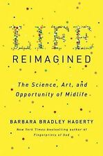 Life Reimagined : The Science, Art, and Opportunity of Midlife by Barbara...