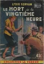 LYDIE SERVAN . LE MORT DE LA 20ème HEURE . LE VERROU N°65 . 1953 .