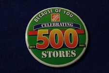 HOME DEPOT Celebrating 500 store EMPLOYEE PIN PINBACK BUTTON 1979-1997