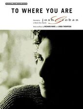 To Where You Are Sheet Music Piano Vocal Josh Groban NEW 000321620