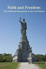 Faith and Freedom : The National Monument to the Forefathers (2015, Paperback)