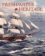 Freshwater Heritage: A History of Sail on the Great Lakes, 1670-1918-ExLibrary