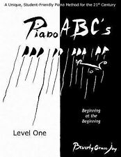 Piano ABC's - Level One : Beginning at the Beginning by Beverly Joy (2009,...