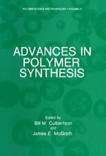 Advances in Polymer Synthesis 31 by Bill M. Culbertson and James E. McGrath...