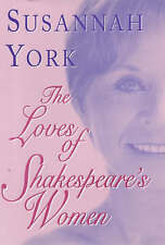 York, Susannah The Loves of Shakespeare's Women Very Good Book