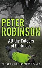 All the Colours of Darkness, Robinson, Peter, Very Good Condition