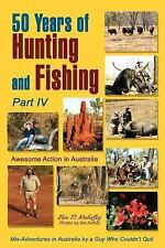 50 Years of Hunting and Fishing, Part IV : Awesome Action in Australia by Ben...