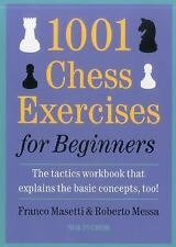 1001 Chess Exercises for Beginners: The Tactics Workbook that Explains the Basi