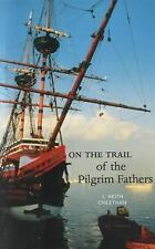 On the Trail of the Pilgrim Fathers - Cheetham, J. Keith - Paperback
