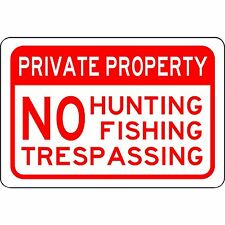 "Private Property No Hunting Fishing Trespassing 12""x8"" Aluminum Metal Sign"