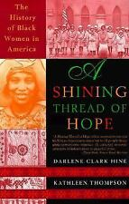 A Shining Thread of Hope : The History of Black Women in America by Kathleen...