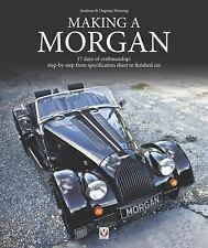 Making a Morgan : 17 Days of Craftmanship: Step-By-step from Specification...