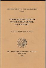Festal and Dated Coins of the Roman Empire: Four Papers NUMISMATIC NOTES No 153