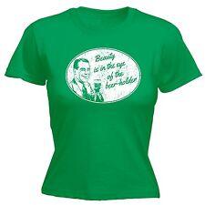 La belleza está en el ojo de la cerveza titular Damas Camiseta Eslogan Camiseta Regalo Pub