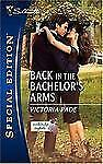 Back in the Bachelor's Arms 1771 by Victoria Pade (2006, Paperback)
