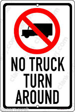 """NO TRUCK TURN AROUND w/Bobtail 8""""x12"""" Aluminum Sign Made in USA UV Protected"""