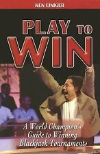 PAPERBACK BOOK: PLAY TO WIN BY KEN EINIGER GUIDE TO WINNING BJ TOURNAMENTS