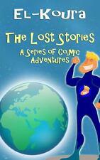 The Lost Stories : A Series of Cosmic Adventures by Karl El-Koura (2012,...