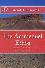 The Ammenuel Ethos : Renaissance Potential of China's Single Party Rule by...
