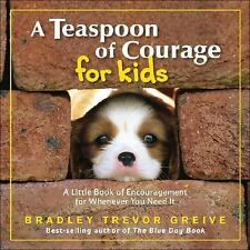 Teaspoon of Courage for Kids: A Little Book of Encouragement for Whenever You Ne