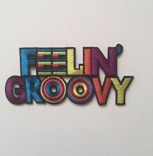 Feelin' Groovy Embroidered Patch Iron on or Sew On