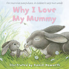 Why I love my mummy - book - good cond, mother's day, easter, hard cover