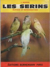 Les Serins : Elevage et Reproduction - J. Jannin - Sommaire Dedans