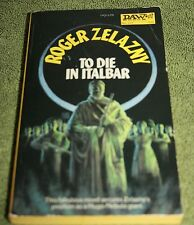 TO DIE IN ITALBAR BY ROGER ZELAZNY  DAW BOOKS FIRST PRINTING 1974