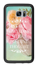 Start Each Day With A Positive Thought Vase Of Flowers For Samsung Galaxy S7 G93