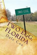 Two Egg, Florida : A Collection of Ghost Stories, Legends and Unusual Facts...