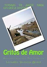 Gritos de Amor : Manifestaciones Del Corazon by Leonardo Valencia Gomez...