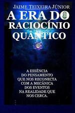 A Era Do Raciocinio Quantico by Jaime Junior (2015, Paperback)